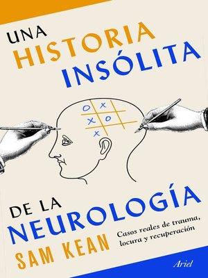 cover image of Una historia insólita de la neurología