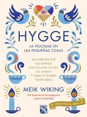 cover image of Hygge. La felicidad en las pequeñas cosas (Edición mexicana)