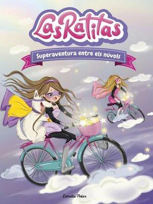 cover image of Las Ratitas 4. Superaventura entre els núvols