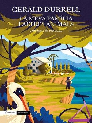 cover image of La meva família i altres animals