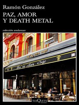 cover image of Paz, amor y death metal