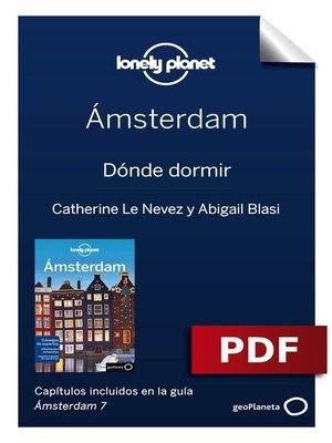cover image of Ámsterdam 7_12. Dónde dormir