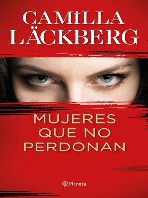 cover image of Mujeres que no perdonan