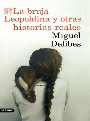 cover image of La bruja Leopoldina y otras historias reales