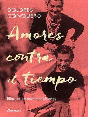 cover image of Amores contra el tiempo