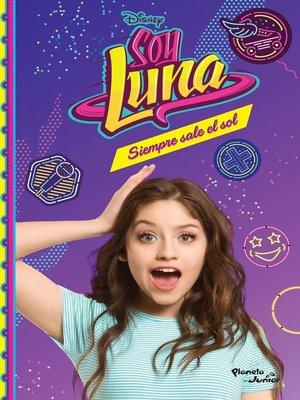 cover image of Soy Luna 6. Siempre sale el sol