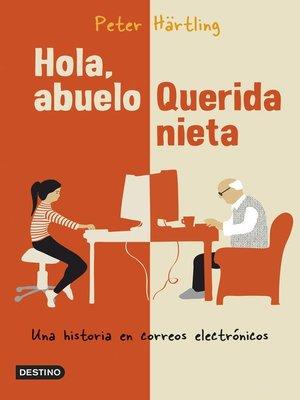 cover image of Hola, abuelo. Querida nieta