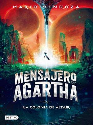 cover image of El mensajero de Agartha 4--La colonia de Altair