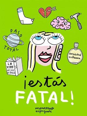 cover image of ¡Estás fatal!