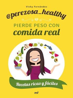 cover image of Pierde peso con comida real
