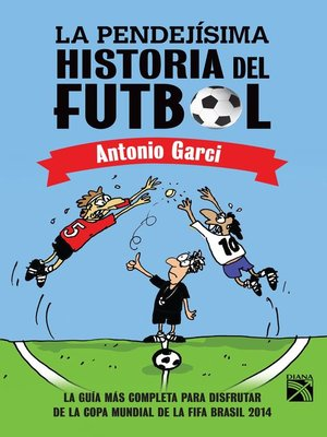 cover image of La pendejísima historia del futbol
