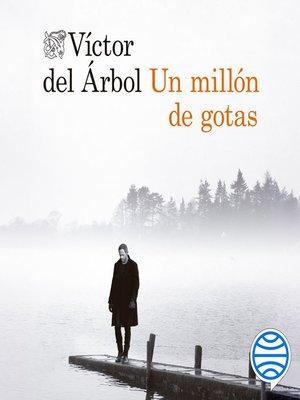 cover image of Un millón de gotas