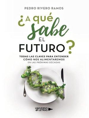 cover image of ¿A qué sabe el futuro?