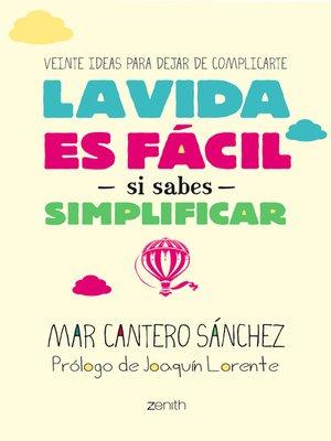 cover image of La vida es fácil si sabes simplificar