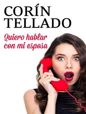 cover image of Quiero hablar con mi esposa