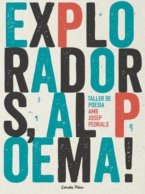 cover image of Exploradors, al poema! Taller de poesia
