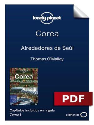 cover image of Corea 1_3. Alrededores de Seúl
