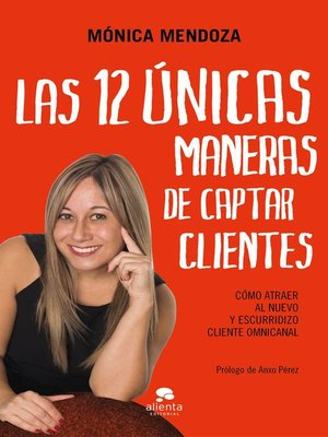 cover image of Las 12 únicas maneras de captar clientes