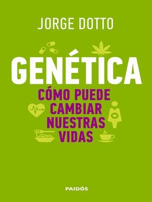 cover image of Genética. Cómo puede cambiar nuestras vidas