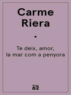 cover image of Te deix, amor, la mar com a penyora