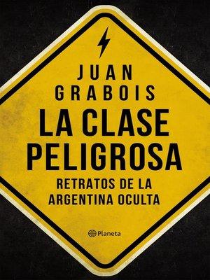 cover image of La clase peligrosa