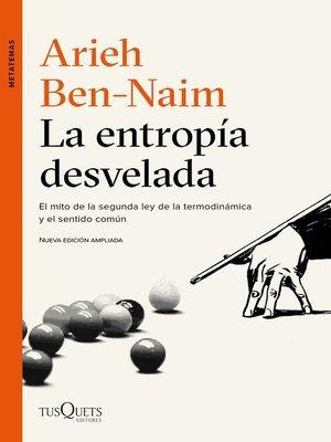 cover image of La entropía desvelada