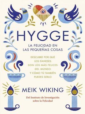 cover image of Hygge. La felicidad en las pequeñas cosas