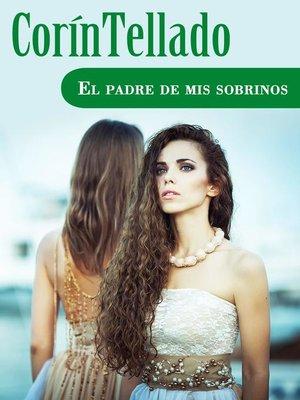 cover image of El padre de mis sobrinos