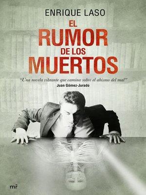 cover image of El rumor de los muertos