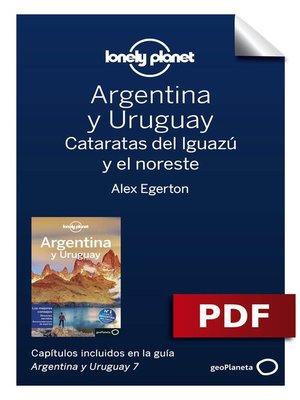 cover image of Argentina y Uruguay 7_4. Cataratas del Iguazú y el noreste