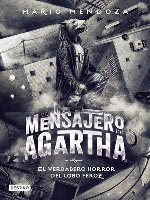 cover image of El mensajero de Agartha 10--El verdadero horror del lobo feroz