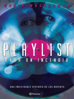 cover image of Playlist para un incendio