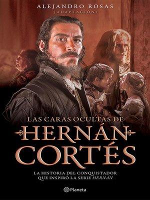 cover image of Las caras ocultas de Hernán Cortés