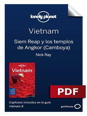 cover image of Vietnam 8_9. Siem Reap y los templos de Angkor (Camboya)