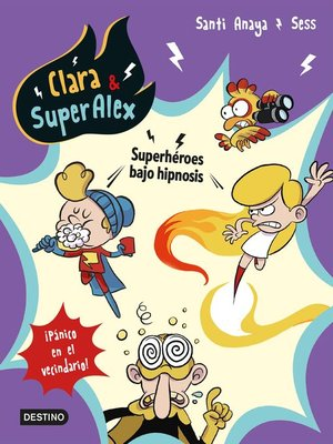 cover image of Clara & SuperAlex 5. Superhéroes bajo hipnosis