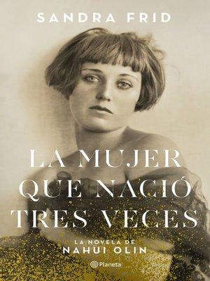 cover image of La mujer que nació tres veces