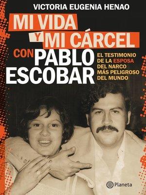 cover image of Mi vida y mi carcel con Pablo Escobar