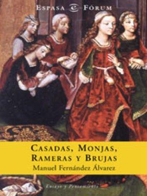 cover image of Casadas, monjas, rameras y brujas