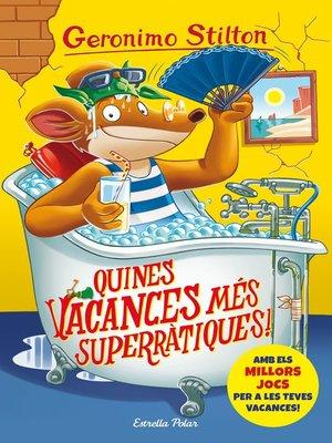 cover image of Quines vacances més superràtiques!