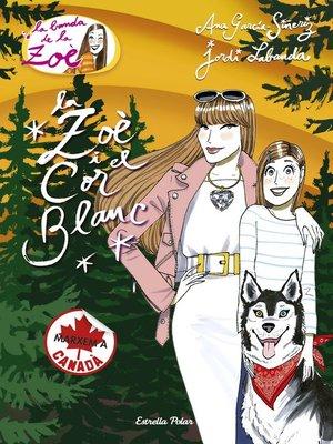 cover image of La Zoè i el cor blanc