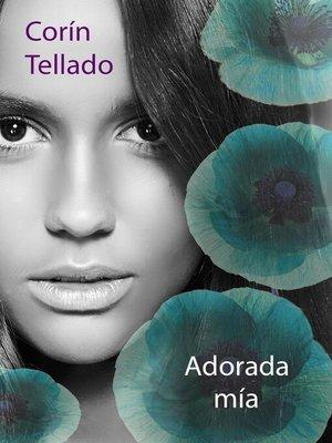 cover image of Adorada mía