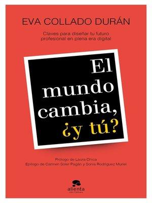 cover image of El mundo cambia, ¿y tú?