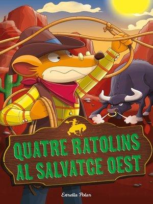 cover image of Quatre ratolins al salvatge oest