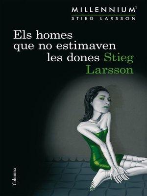 cover image of Els homes que no estimaven les dones (Sèrie Millennium 1)