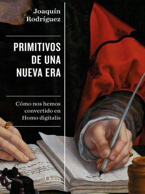 cover image of Primitivos de una nueva era