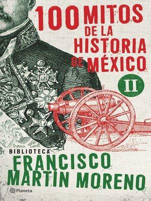 cover image of 100 mitos de la historia de México 2