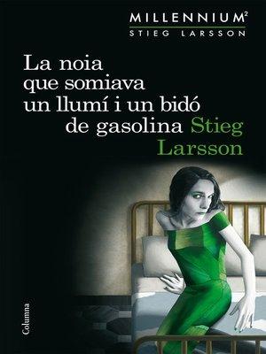 cover image of La noia que somiava un llumí i un bidó de gasolina (Sèrie Millennium 2)