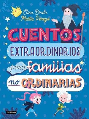 cover image of Cuentos extraordinarios para familias no ordinarias