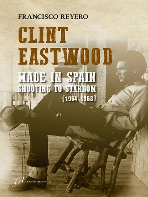 cover image of Clint Eastwood. Made in Spain