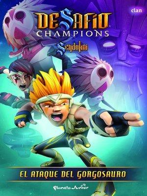 cover image of Desafío Champions Sendokai. El ataque del gorgosauro